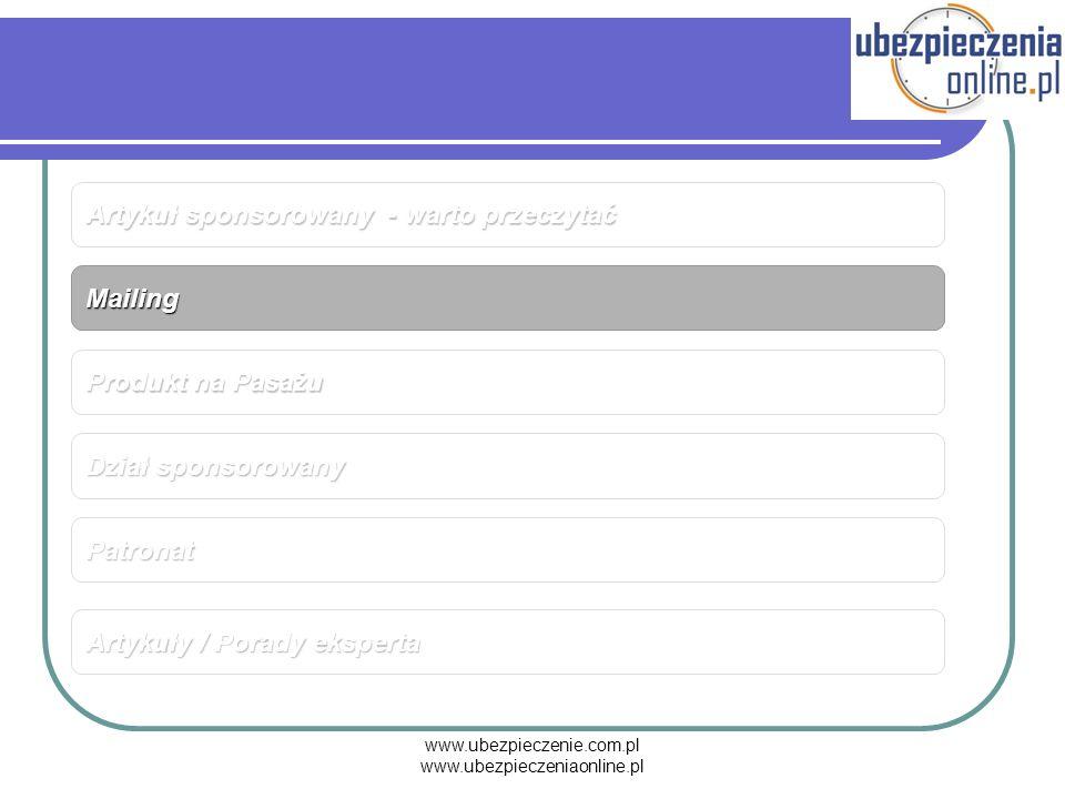 www.ubezpieczenie.com.pl www.ubezpieczeniaonline.pl Mailing Artykuł sponsorowany - warto przeczytać Produkt na Pasażu Dział sponsorowany Artykuły / Po