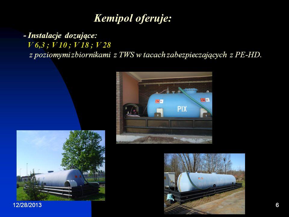12/28/20136 - Instalacje dozujące: V 6,3 ; V 10 ; V 18 ; V 28 z poziomymi zbiornikami z TWS w tacach zabezpieczających z PE-HD. Kemipol oferuje: