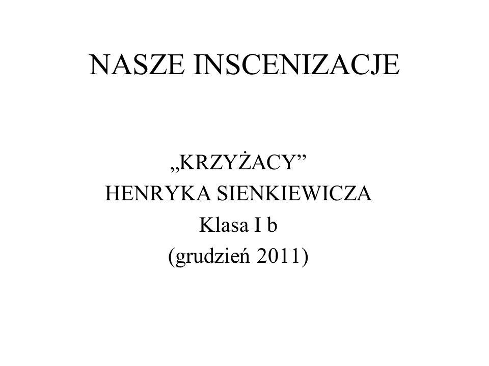 Na lekcjach języka polskiego walczyliśmy z Krzyżakami Henryka Sienkiewicza.