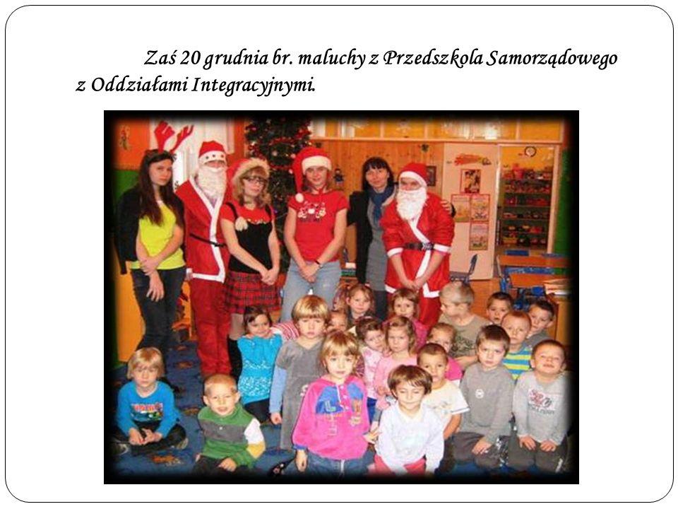 Zaś 20 grudnia br. maluchy z Przedszkola Samorządowego z Oddziałami Integracyjnymi.