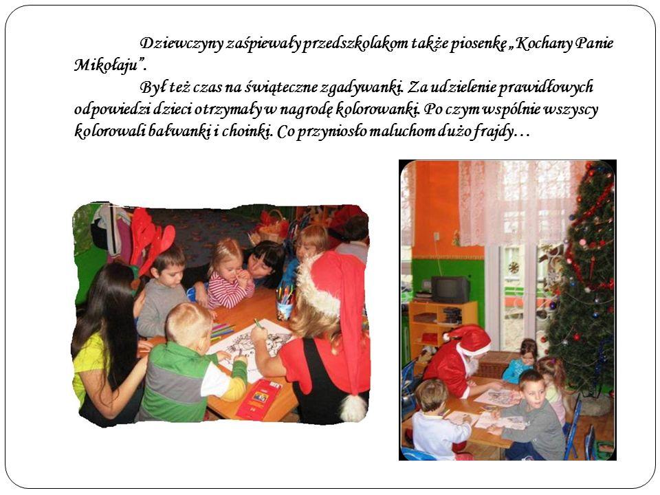 Dziewczyny zaśpiewały przedszkolakom także piosenkę Kochany Panie Mikołaju. Był też czas na świąteczne zgadywanki. Za udzielenie prawidłowych odpowied