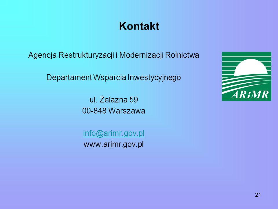 21 Kontakt Agencja Restrukturyzacji i Modernizacji Rolnictwa Departament Wsparcia Inwestycyjnego ul.