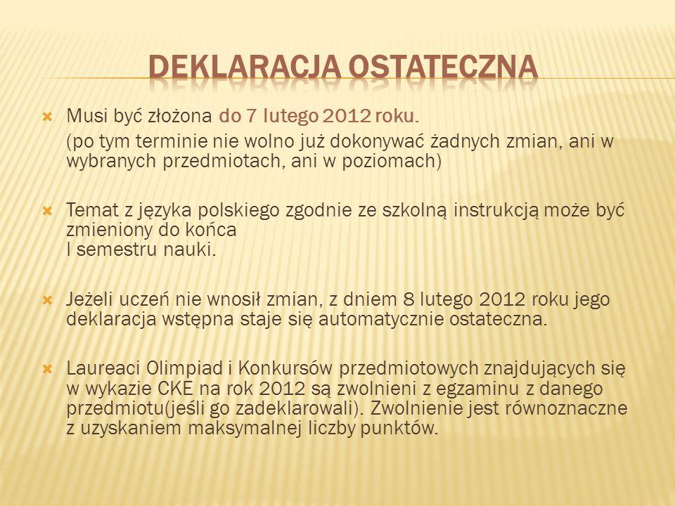 Musi być złożona do 7 lutego 2012 roku.