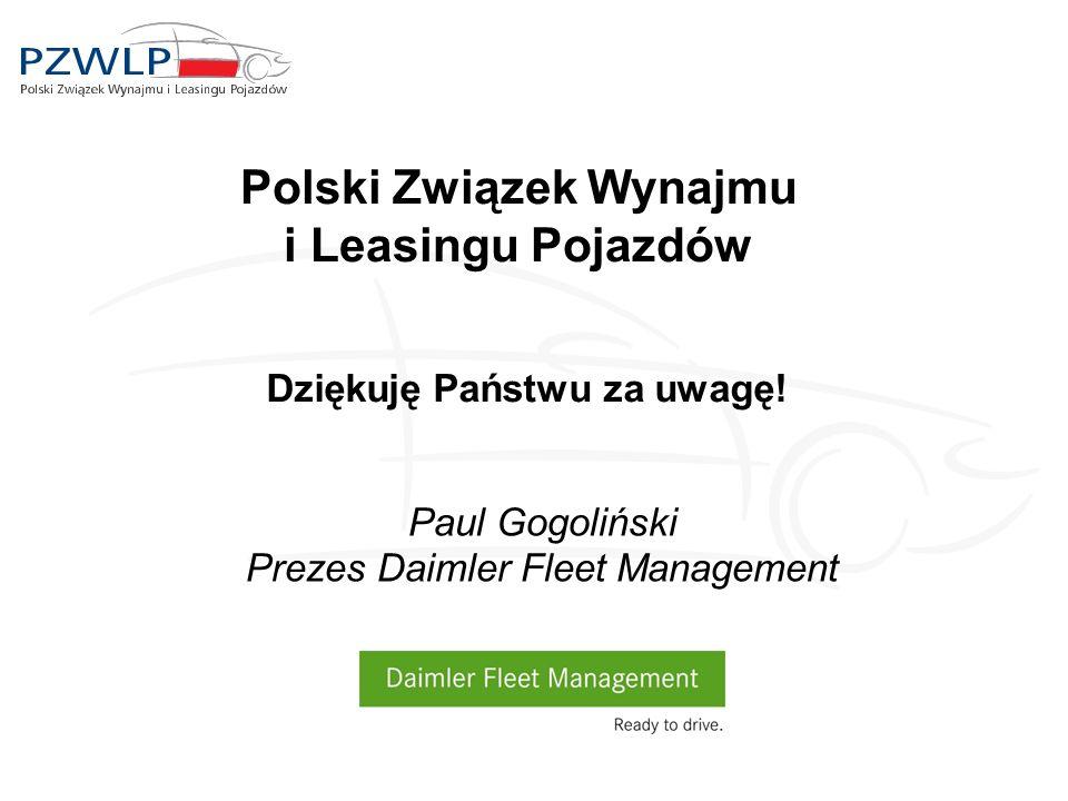 Polski Związek Wynajmu i Leasingu Pojazdów Dziękuję Państwu za uwagę! Paul Gogoliński Prezes Daimler Fleet Management