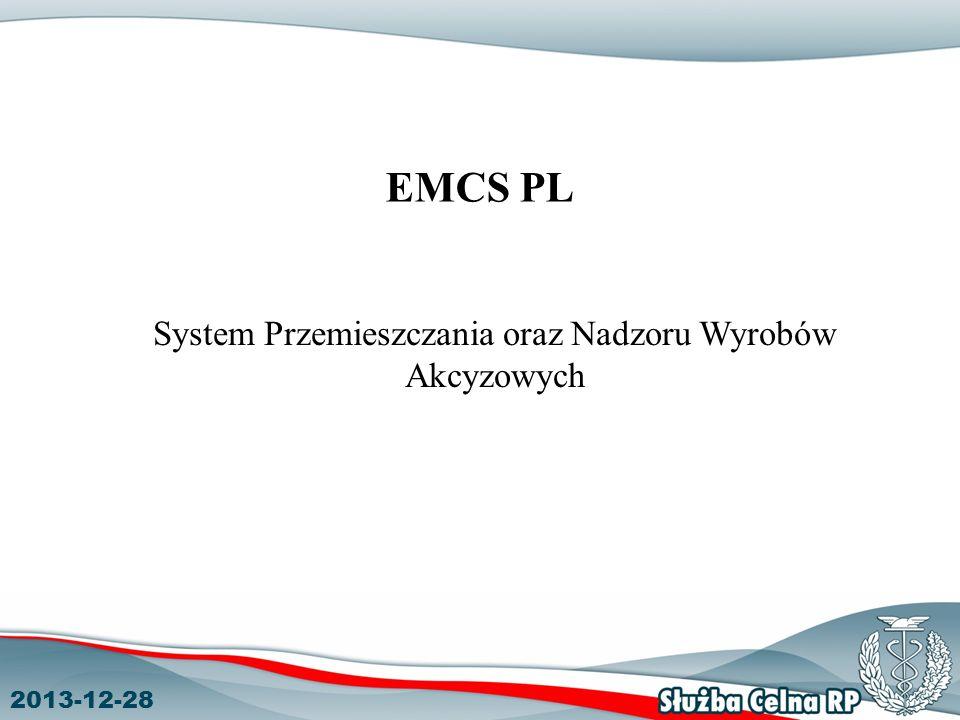 2013-12-28 EMCS PL System Przemieszczania oraz Nadzoru Wyrobów Akcyzowych