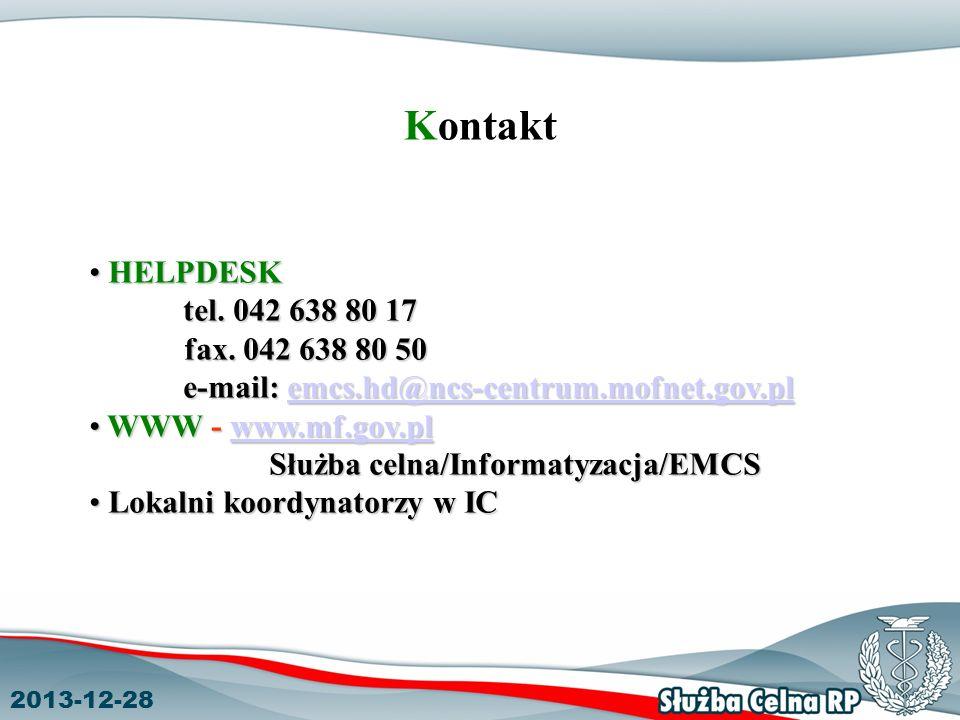 2013-12-28 Kontakt HELPDESK HELPDESK tel. 042 638 80 17 fax. 042 638 80 50 e-mail: emcs.hd@ncs-centrum.mofnet.gov.pl emcs.hd@ncs-centrum.mofnet.gov.pl
