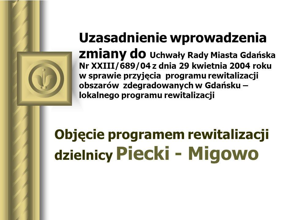 Kilka argumentów za poszerzeniem obszaru rewitalizacji Miasta Gdańska o obszar Piecki - Migowo