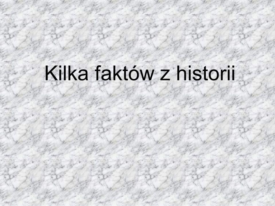 Kilka faktów z historii