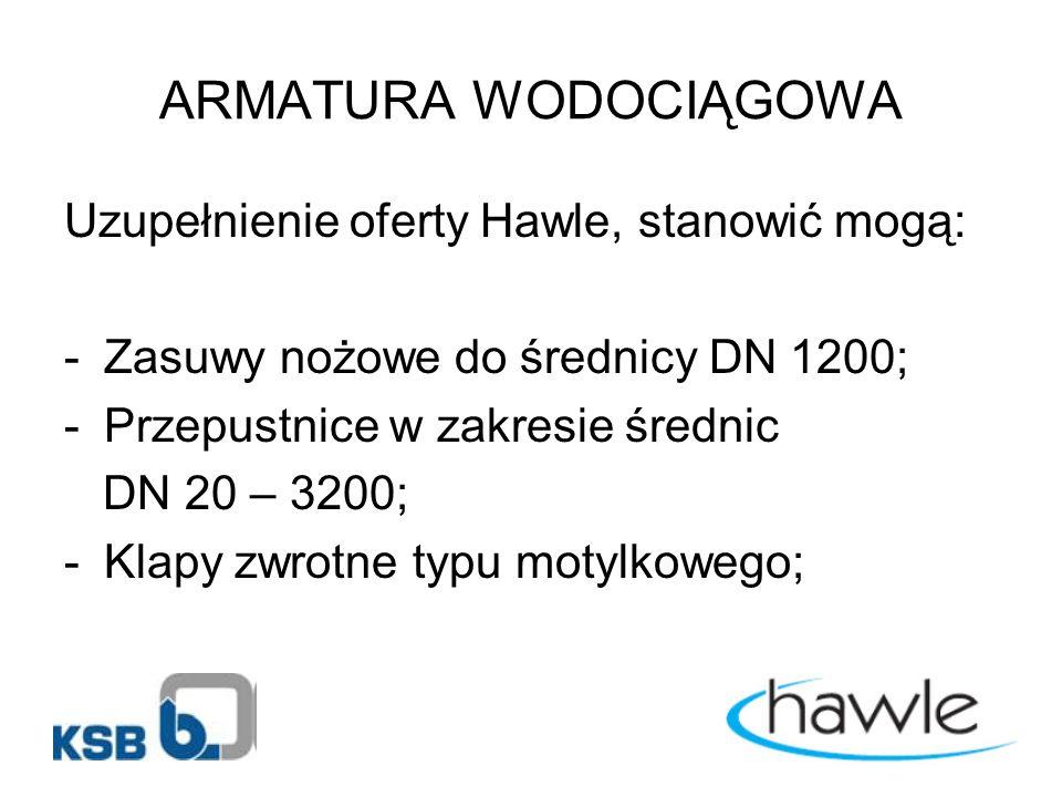 ARMATURA WODOCIĄGOWA Uzupełnienie oferty Hawle, stanowić mogą: -Zasuwy nożowe do średnicy DN 1200; -Przepustnice w zakresie średnic DN 20 – 3200; -Klapy zwrotne typu motylkowego;