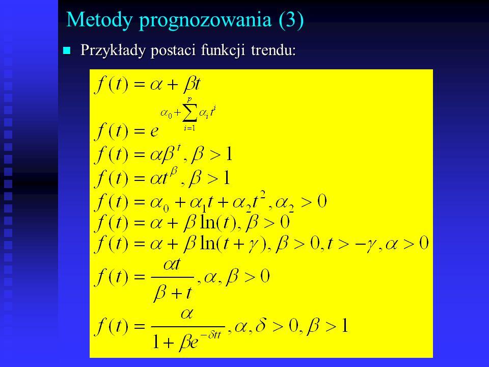 Metody prognozowania (3) n Przykłady postaci funkcji trendu: