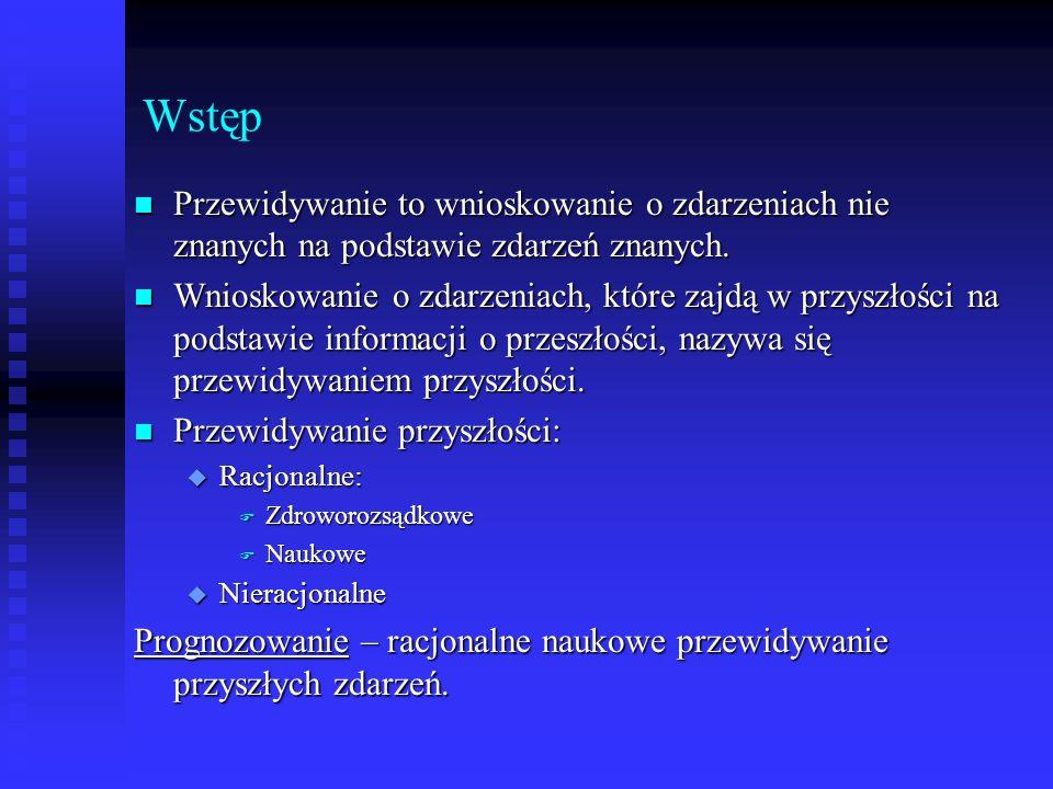 Etapy prognozowania I.Sformułowanie zadania prognostycznego.