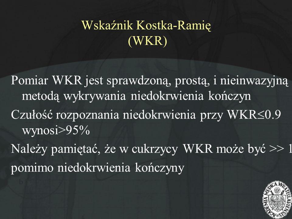 Wskaźnik Kostka-Ramię (WKR) Pomiar WKR jest sprawdzoną, prostą, i nieinwazyjną metodą wykrywania niedokrwienia kończyn Czułość rozpoznania niedokrwien