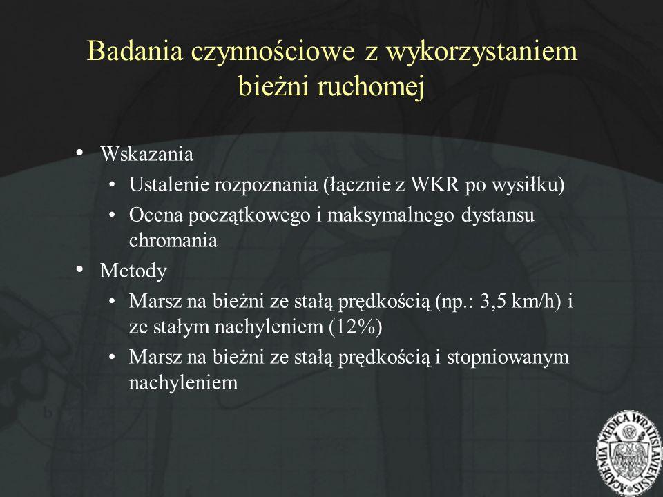 Badania czynnościowe z wykorzystaniem bieżni ruchomej Wskazania Ustalenie rozpoznania (łącznie z WKR po wysiłku) Ocena początkowego i maksymalnego dys