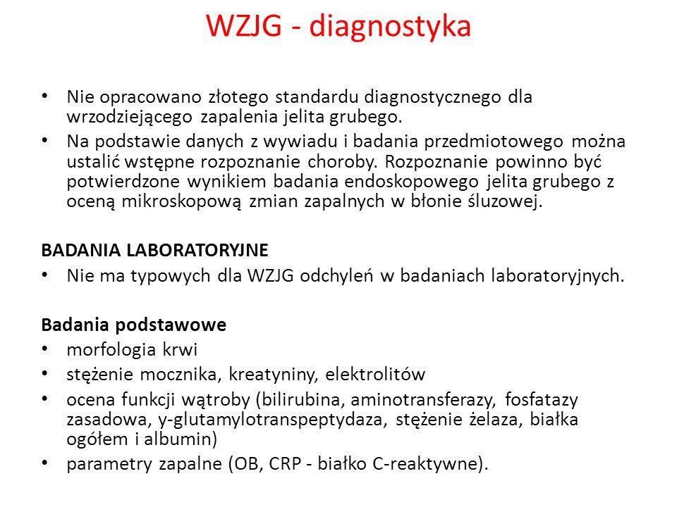 WZJG - diagnostyka Nie opracowano złotego standardu diagnostycznego dla wrzodziejącego zapalenia jelita grubego. Na podstawie danych z wywiadu i badan