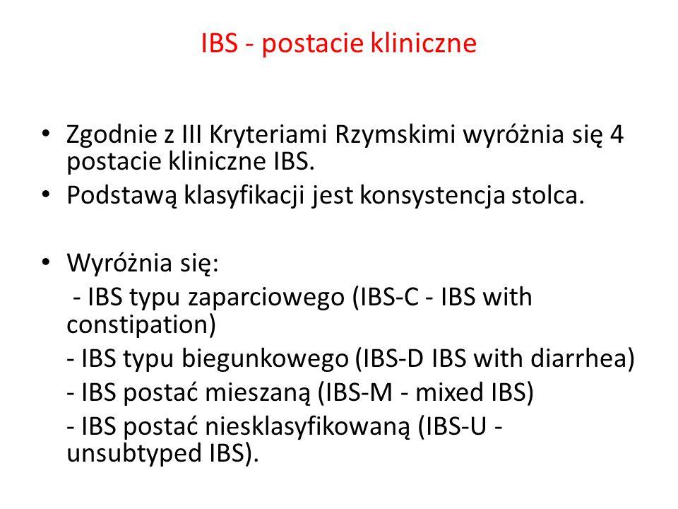 IBS - postacie kliniczne Zgodnie z III Kryteriami Rzymskimi wyróżnia się 4 postacie kliniczne IBS. Podstawą klasyfikacji jest konsystencja stolca. Wyr