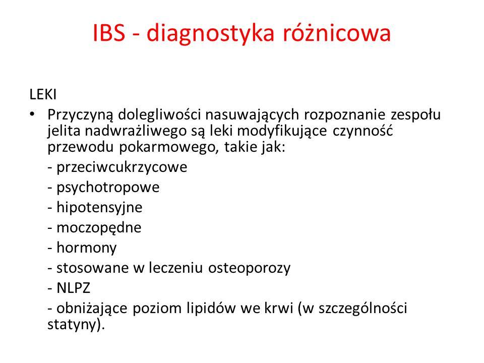 IBS - diagnostyka różnicowa LEKI Przyczyną dolegliwości nasuwających rozpoznanie zespołu jelita nadwrażliwego są leki modyfikujące czynność przewodu p