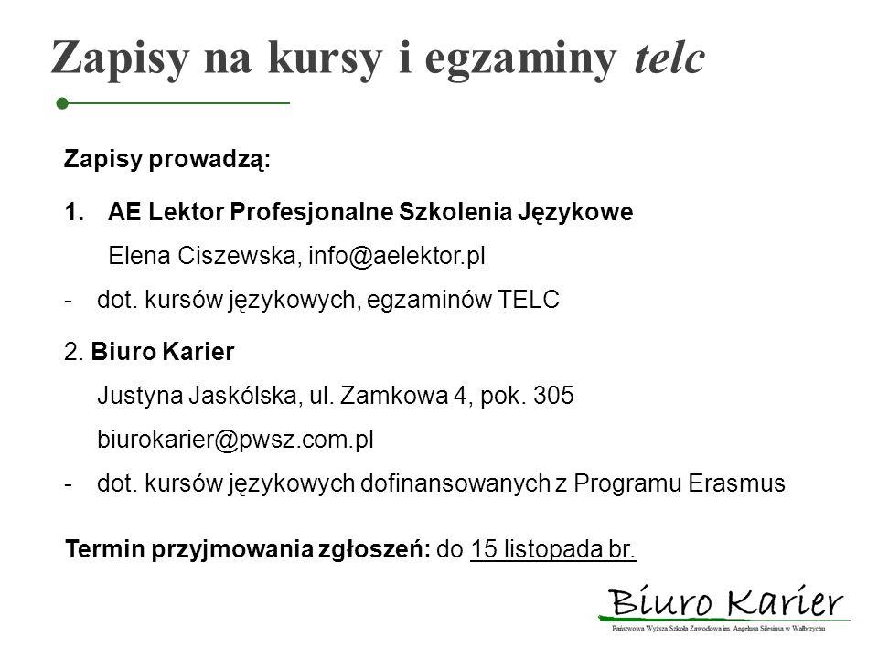 Zapisy na kursy i egzaminy telc Zapisy prowadzą: 1.AE Lektor Profesjonalne Szkolenia Językowe Elena Ciszewska, info@aelektor.pl -dot. kursów językowyc