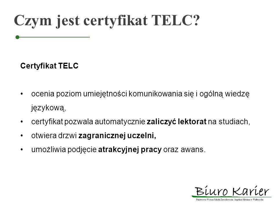 Czym jest certyfikat TELC? Certyfikat TELC ocenia poziom umiejętności komunikowania się i ogólną wiedzę językową, certyfikat pozwala automatycznie zal
