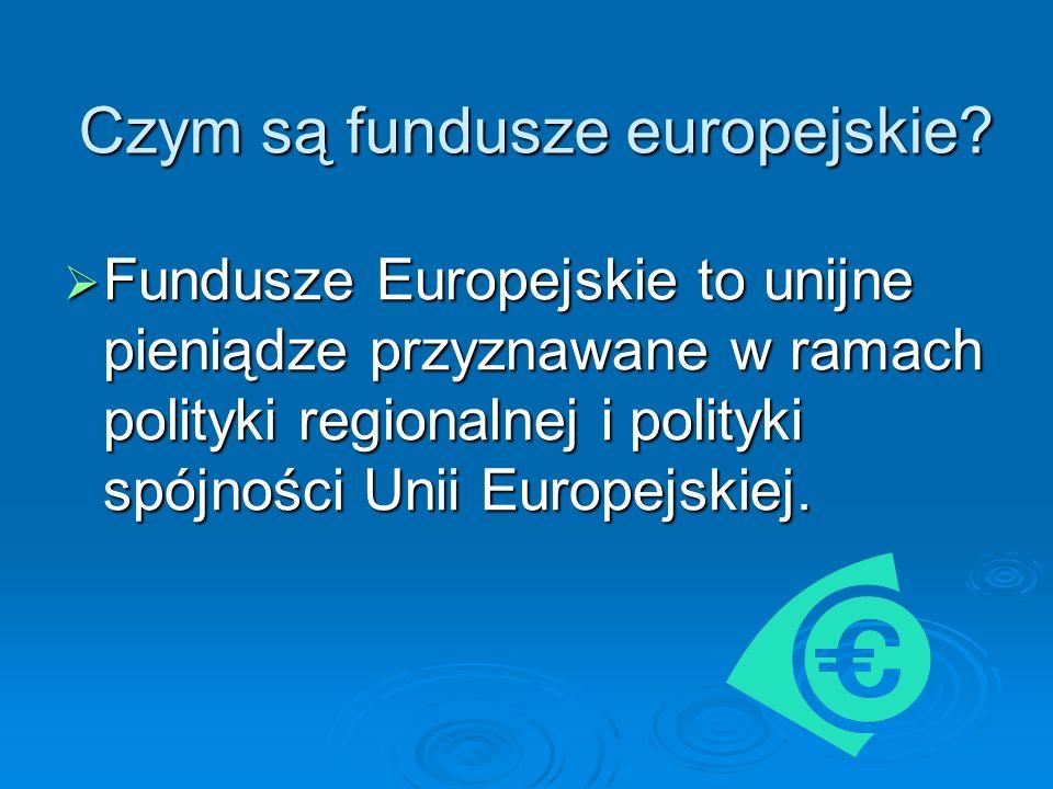 Czym są fundusze europejskie.