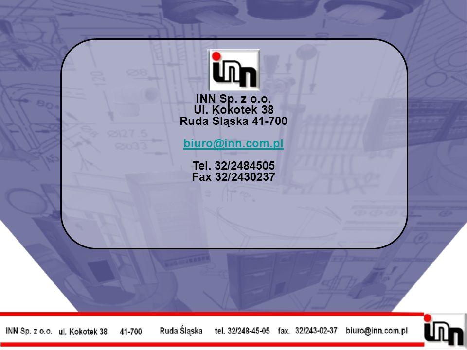 INN Sp. z o.o. Ul. Kokotek 38 Ruda Śląska 41-700 biuro@inn.com.pl Tel. 32/2484505 Fax 32/2430237