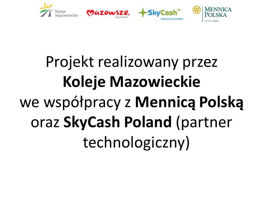 Projekt realizowany przez Koleje Mazowieckie we współpracy z Mennicą Polską oraz SkyCash Poland (partner technologiczny)