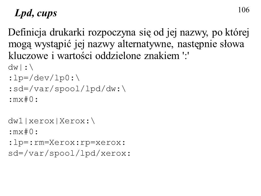 106 Lpd, cups Definicja drukarki rozpoczyna się od jej nazwy, po której mogą wystąpić jej nazwy alternatywne, następnie słowa kluczowe i wartości oddz