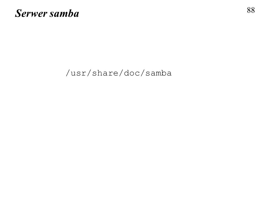 88 Serwer samba /usr/share/doc/samba