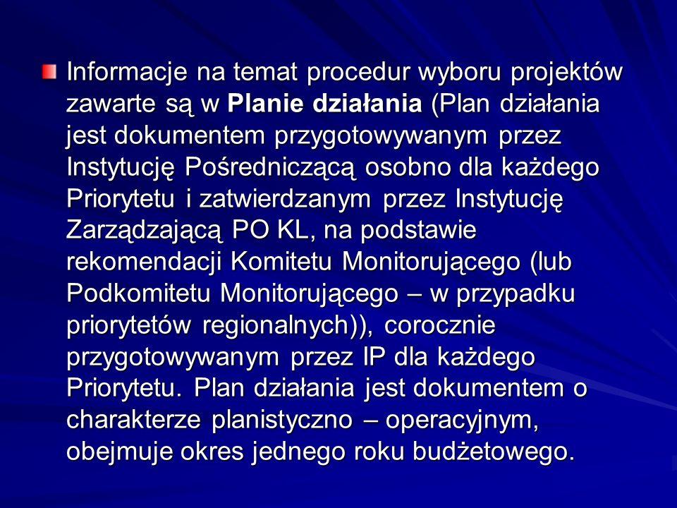 Informacje na temat procedur wyboru projektów zawarte są w Planie działania (Plan działania jest dokumentem przygotowywanym przez Instytucję Pośrednic
