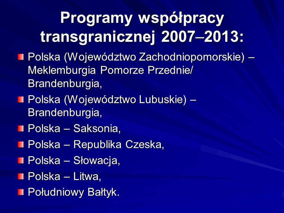 Programy współpracy transgranicznej 2007–2013: Polska (Województwo Zachodniopomorskie) – Meklemburgia Pomorze Przednie/ Brandenburgia, Polska (Wojewód