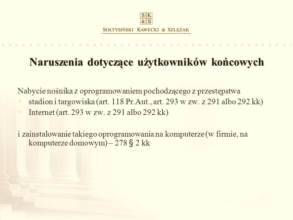 Naruszenia dotyczące użytkowników końcowych Nabycie nośnika z oprogramowaniem pochodzącego z przestępstwa stadion i targowiska (art. 118 Pr.Aut., art.