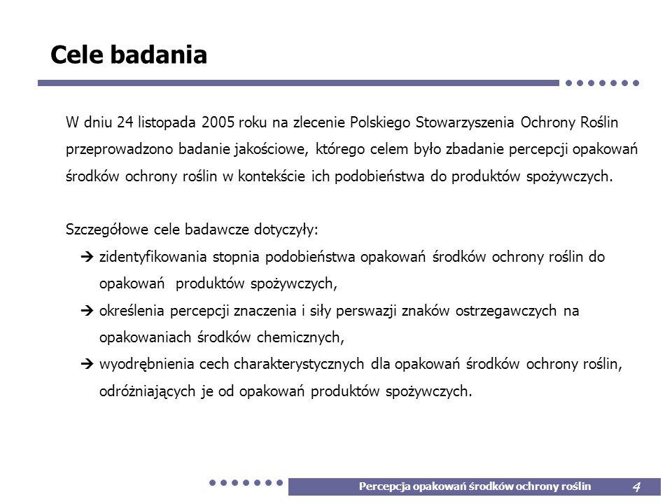 4 Cele badania W dniu 24 listopada 2005 roku na zlecenie Polskiego Stowarzyszenia Ochrony Roślin przeprowadzono badanie jakościowe, którego celem było