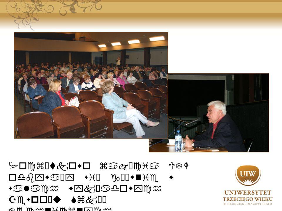 Początkowo zajęcia UTW odbywały się głównie w salach wykładowych Zespołu Szkół Technicznych i Licealnych nr 2 w Grodzisku Mazowieckim oraz Kinie Wolno