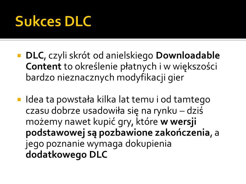 DLC, czyli skrót od anielskiego Downloadable Content to określenie płatnych i w większości bardzo nieznacznych modyfikacji gier Idea ta powstała kilka