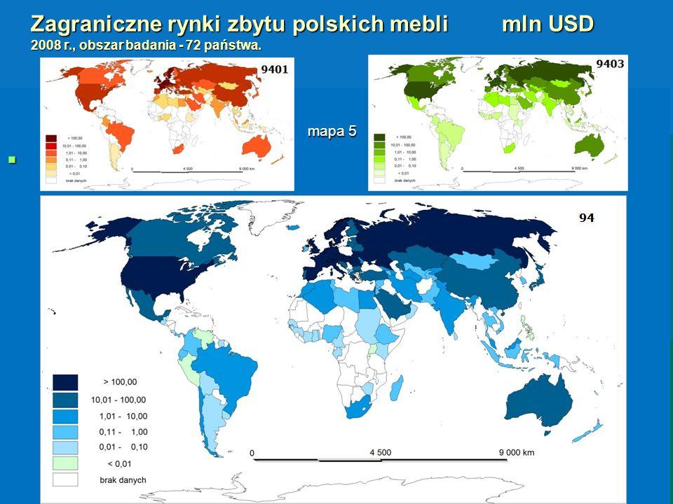 Zagraniczne rynki zbytu polskich mebli mln USD 2008 r., obszar badania - 72 państwa. mapa 5 mapa 5