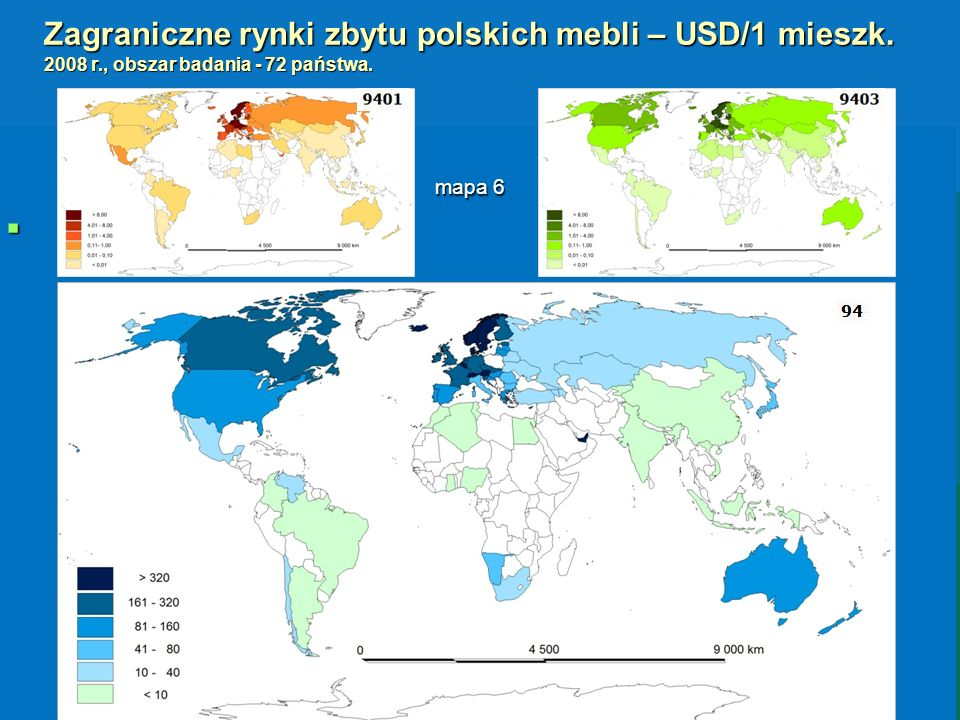 Zagraniczne rynki zbytu polskich mebli – USD/1 mieszk. 2008 r., obszar badania - 72 państwa. mapa 6 mapa 6