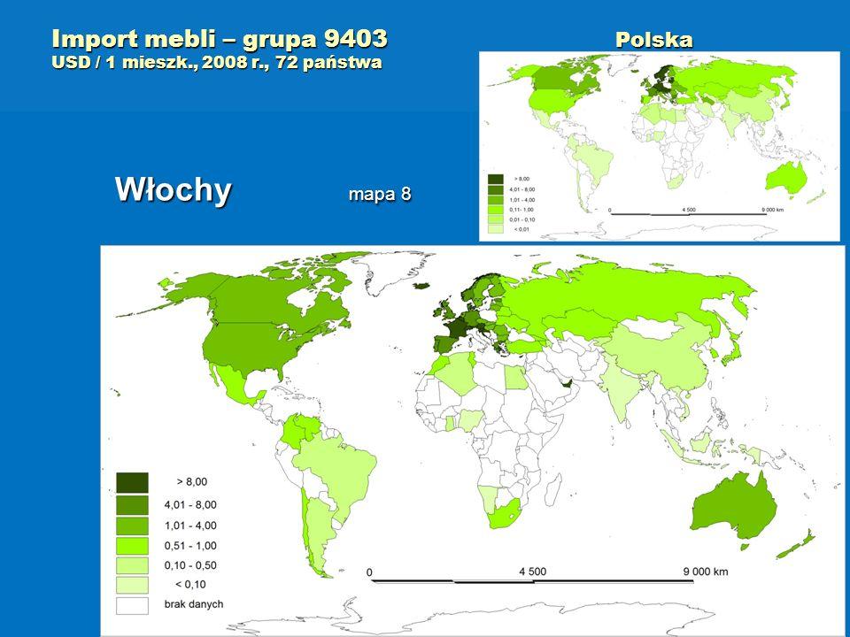 Import mebli – grupa 9403 Polska USD / 1 mieszk., 2008 r., 72 państwa Włochy mapa 8