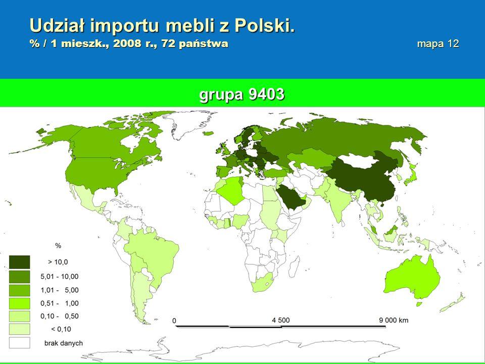 Udział importu mebli z Polski. % / 1 mieszk., 2008 r., 72 państwa mapa 12 grupa 9403