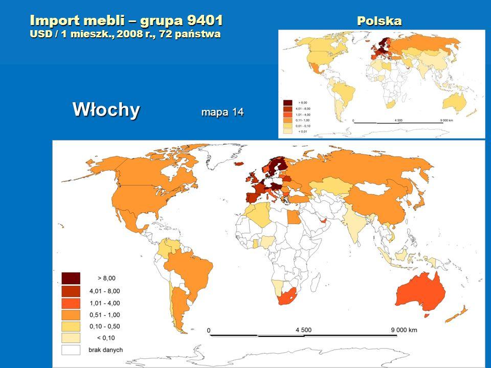 Import mebli – grupa 9401 Polska USD / 1 mieszk., 2008 r., 72 państwa Włochy mapa 14