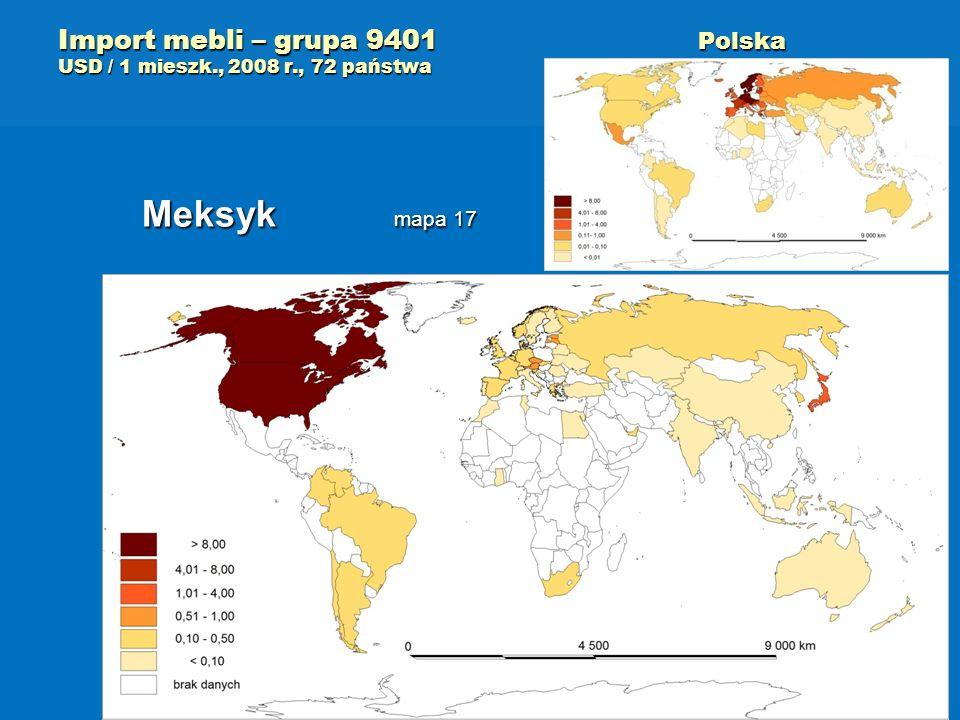 Import mebli – grupa 9401 Polska USD / 1 mieszk., 2008 r., 72 państwa Meksyk mapa 17