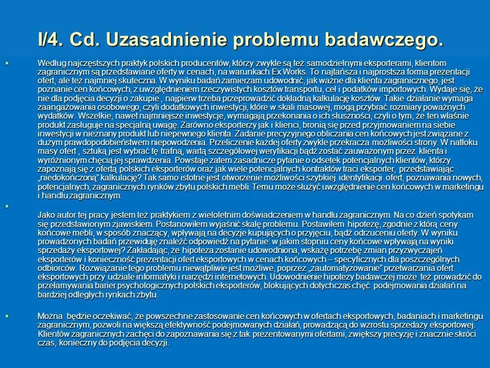 I/4. Cd. Uzasadnienie problemu badawczego. Według najczęstszych praktyk polskich producentów, którzy zwykle są też samodzielnymi eksporterami, kliento