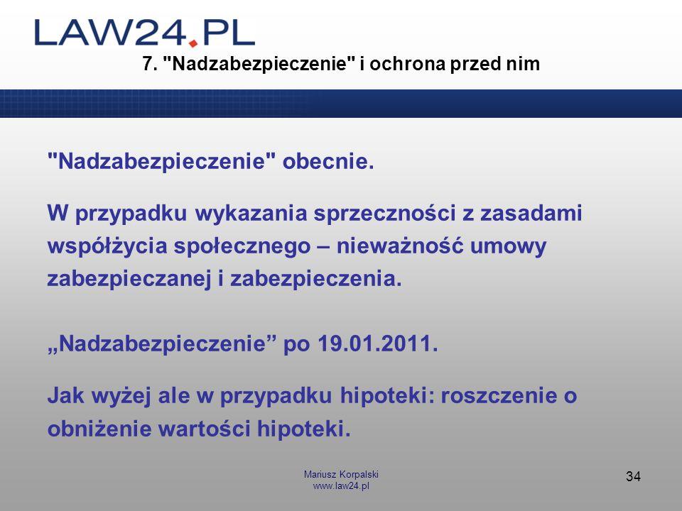 Mariusz Korpalski www.law24.pl 34 7.