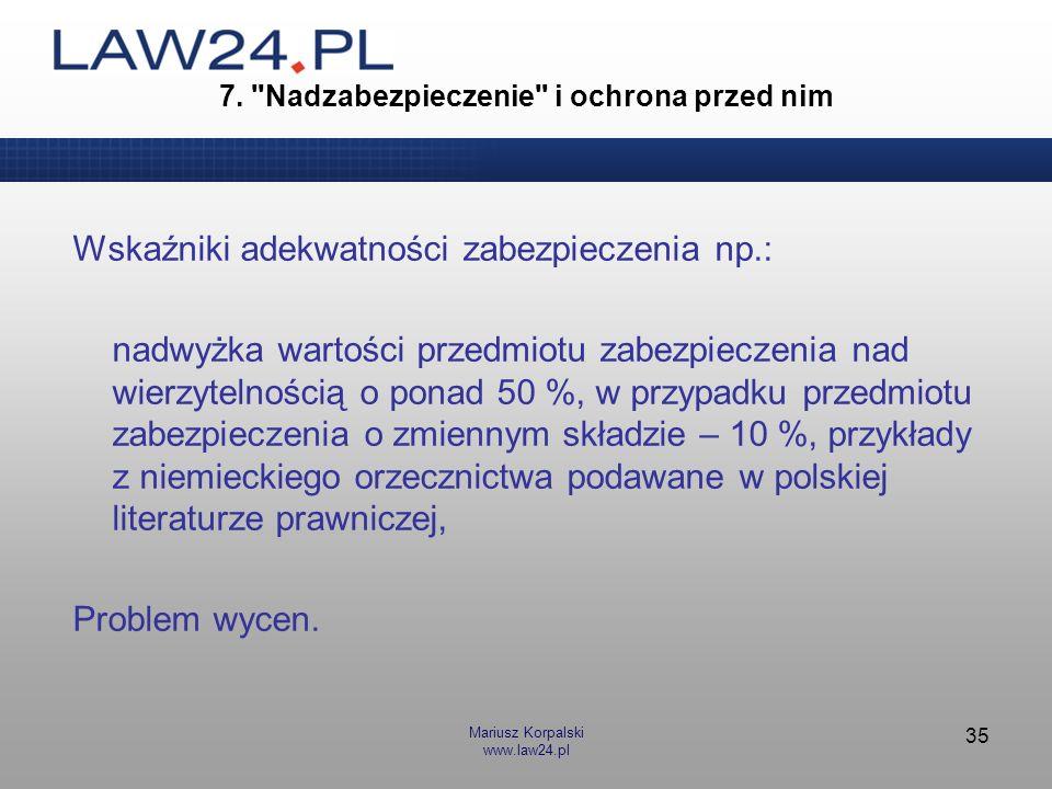 Mariusz Korpalski www.law24.pl 35 7.