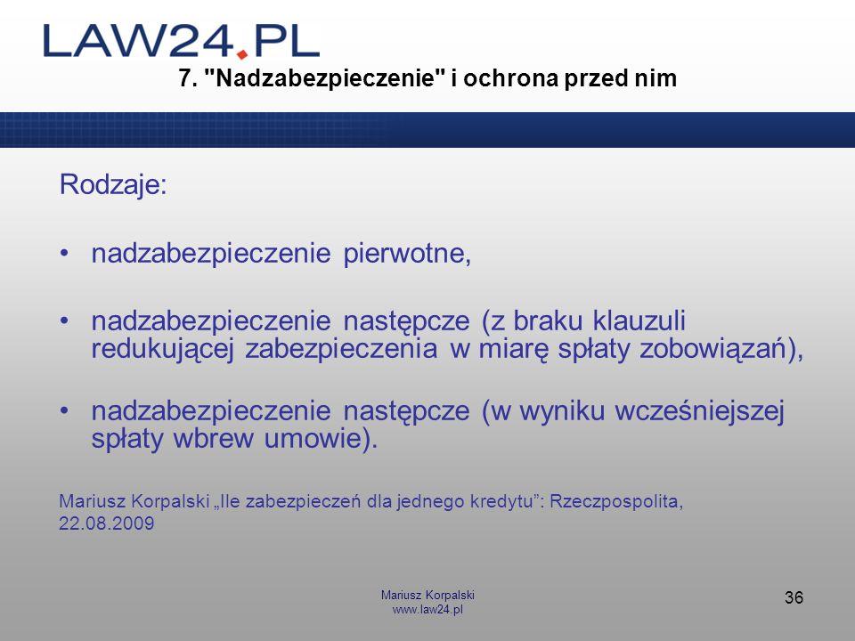 Mariusz Korpalski www.law24.pl 36 7.