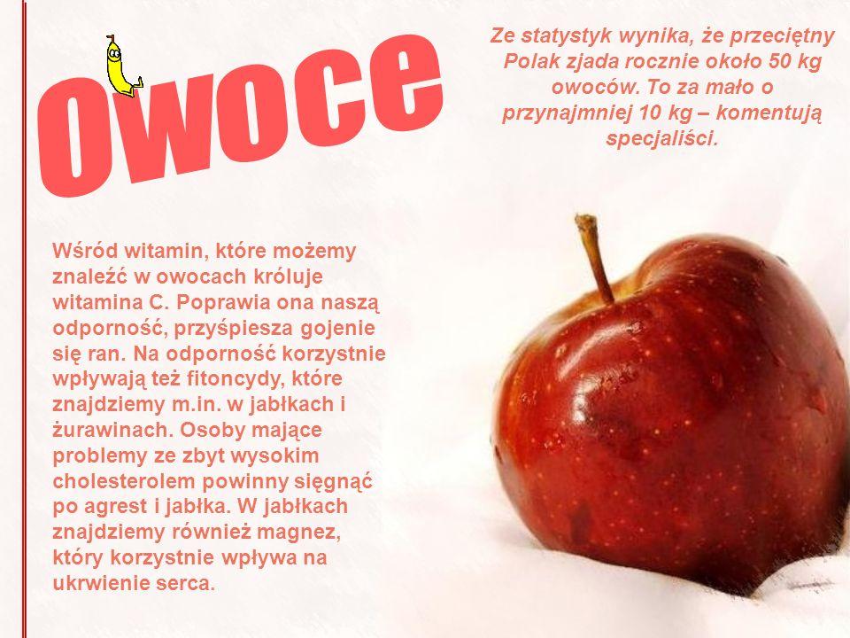 Ze statystyk wynika, że przeciętny Polak zjada rocznie około 50 kg owoców. To za mało o przynajmniej 10 kg – komentują specjaliści. Wśród witamin, któ