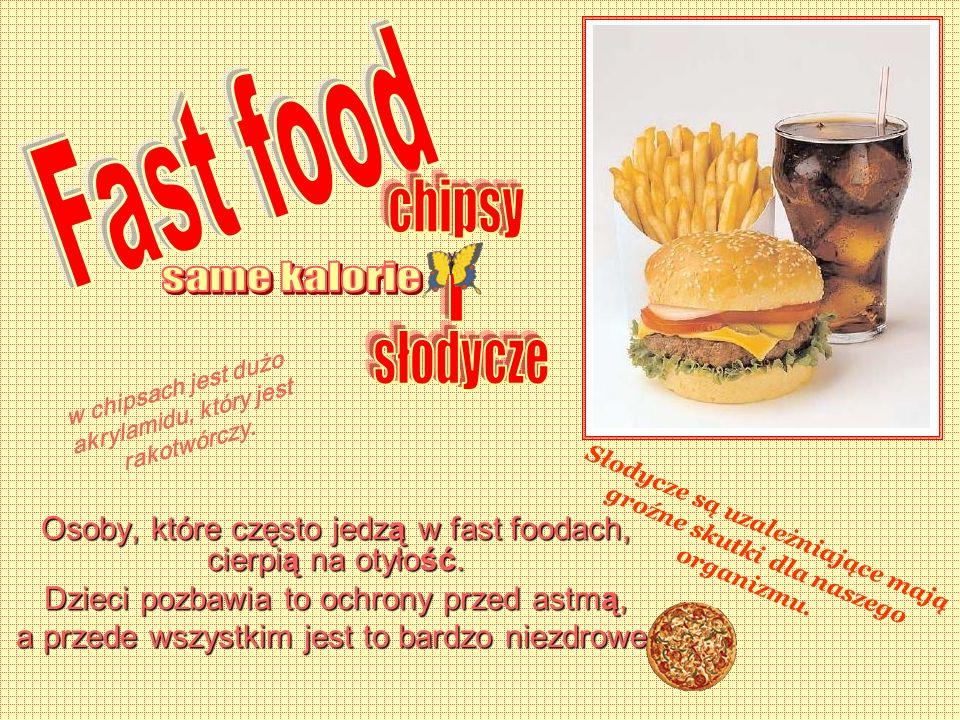 Osoby, które często jedzą w fast foodach, cierpią na otyłość. Dzieci pozbawia to ochrony przed astmą, a przede wszystkim jest to bardzo niezdrowe. w c