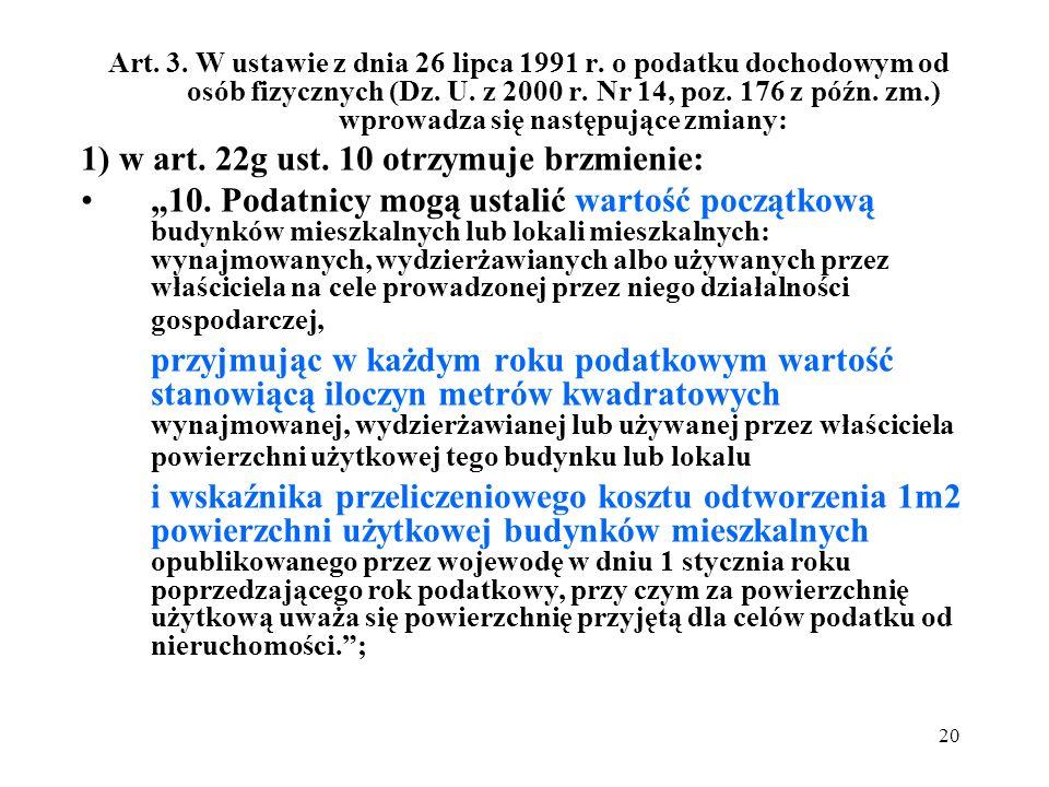 20 Art. 3. W ustawie z dnia 26 lipca 1991 r. o podatku dochodowym od osób fizycznych (Dz. U. z 2000 r. Nr 14, poz. 176 z późn. zm.) wprowadza się nast