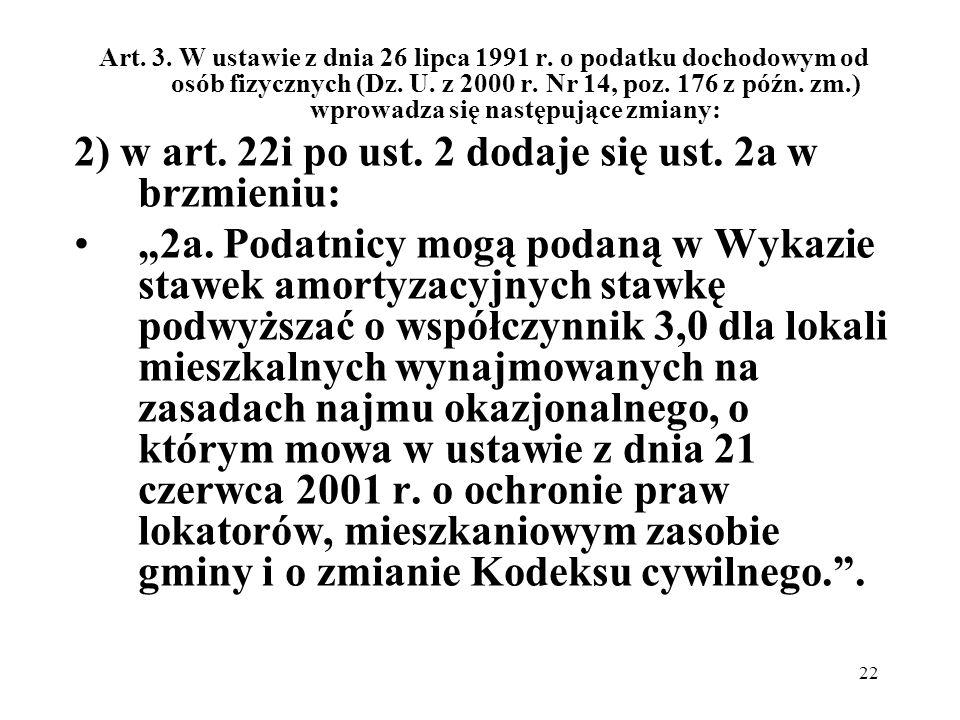 22 Art. 3. W ustawie z dnia 26 lipca 1991 r. o podatku dochodowym od osób fizycznych (Dz. U. z 2000 r. Nr 14, poz. 176 z późn. zm.) wprowadza się nast