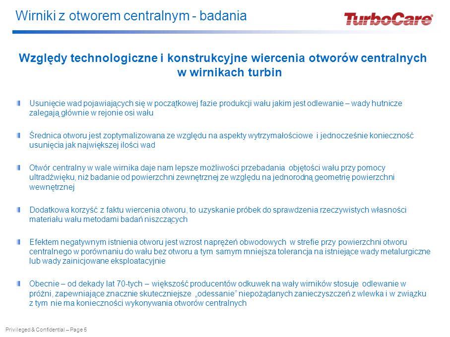 Wirniki z otworem centralnym - badania Względy technologiczne i konstrukcyjne wiercenia otworów centralnych w wirnikach turbin Usunięcie wad pojawiają