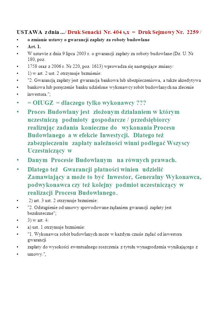 USTAWA z dnia.../ Druk Senacki Nr. 404 s,x = Druk Sejmowy Nr. 2259 / o zmianie ustawy o gwarancji zapłaty za roboty budowlane Art. 1. W ustawie z dnia