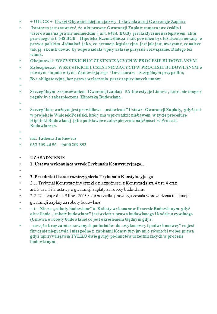 + OIUGZ + Uwagi Obywatelskiej Inicjatywy Ustawodawczej Gwarancje Zapłaty Istotnym jest zauważyć, że akt prawny Gwarancji Zapłaty mająca swe źródło i w